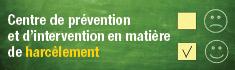 Le centre de prévention et d'intervention en matière de harcèlement